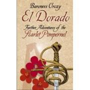 El Dorado by Baroness Emmuska Orczy
