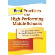 Best Practices from High-performing Middle Schools by Kristen C. Wilcox