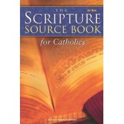 The Scripture Source Book for Catholics by Harcourt Religion Publishers
