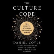 The Culture Code: The Hidden Language of Highly Successful Groups