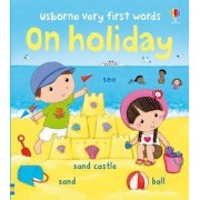 Usborne Very First Words on Holiday by Rosalinde Bonnet