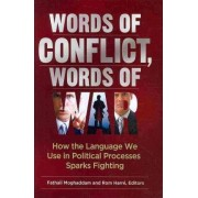 Words of Conflict, Words of War by Fathali M. Moghaddam