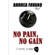 No Pain, No Gain - L'Arte Siamo Noi