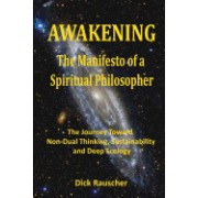 Awakening the Manifesto of a Spiritual Philosopher: The Journey Toward Non-Dual Thinking, Sustainability, and Deep Ecology