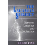 The Lacanian Subject by Bruce Fink