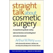 Straight Talk About Cosmetic Surgery by Arthur W. Perry