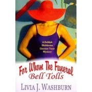 For Whom the Funeral Bell Tolls by Livia J Washburn
