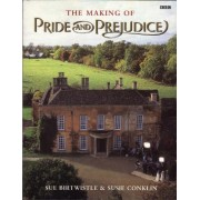 The Making of Pride and Prejudice by Sue Birtwistle