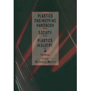 Plastics Engineering Handbook of the Society of the Plastics Industry by Michael L. Berins