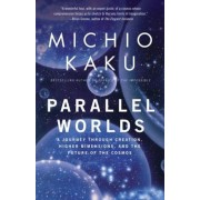 Parallel Worlds: A Journey Through Creation, Higher Dimensions, and the Future of the Cosmos, Paperback