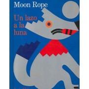Un Lazo a la Luna / Moon Rope by L Ehlert