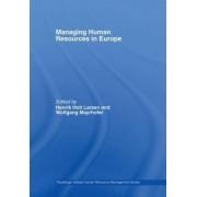 Managing Human Resources in Europe by Henrik Holt Larsen