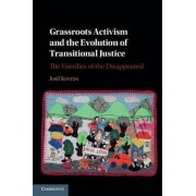 Grassroots Activism and the Evolution of Transitional Justice by Iosif Kovras