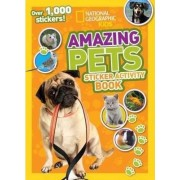 National Geographic Kids Amazing Pets Sticker Activity Book by National Geographic Kids