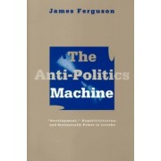 The Anti-politics Machine by James Ferguson
