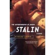 The Autobiography of Joseph Stalin by Richard Lourie