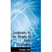 Landmarks in the History of Early Christianity by Kirsopp Lake