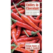 Chilies to Chocolate by Nelson Foster