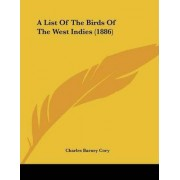 A List of the Birds of the West Indies (1886) by Charles Barney Cory