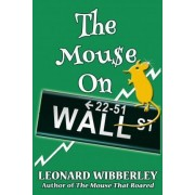 The Mouse on Wall Street by Leonard Wibberley