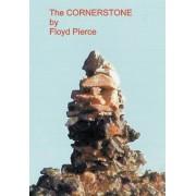 The Cornerstone by Floyd Pierce