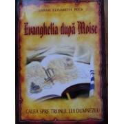 Evanghelia Dupa Moise Calea Spre Tronul Lui Dumnezeu - Sarah Elisabeth Peck