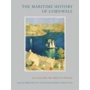 The Maritime History of Cornwall by Philip Payton