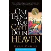 One Thing You Can't Do in Heaven by Mark Cahill