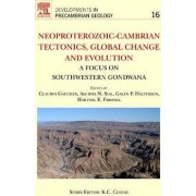 Neoproterozoic-Cambrian Tectonics, Global Change and Evolution by Claudio Gaucher