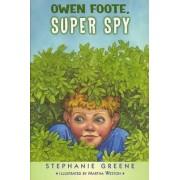 Owen Foote, Super Spy by Martha Weston