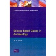Science-based Dating in Archaeology by M. J. Aitken