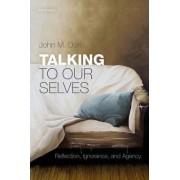 Talking to Our Selves by John M. Doris