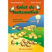 Caiet de matematica. Pentru toate manualele alternative. Clasa I.