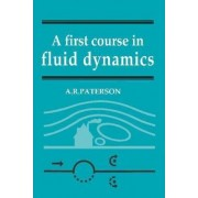 A First Course in Fluid Dynamics by A. R. Paterson