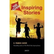 100 Great Inspiring Stories by Dr. G. Francis Xavier