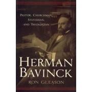 Herman Bavinck by Ronald N Gleason