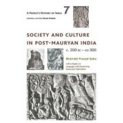 A People's History of India 7 - Society and Culture in Post-Mauryan India, C. 200 BC-AD 300 by Bhairabi Prasad Sahu