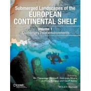 Submerged Landscapes of the European Continental Shelf, Volume I: Quaternary Paleoenvironments