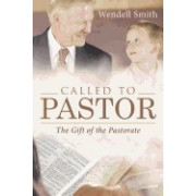 Called to Pastor: The Gift of the Pastorate