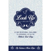 Look Up: Christian Devotional, a Challenge to Experience Joy in the Biblical Last Days