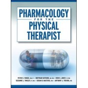 Pharmacology for the Physical Therapist by Peter C. Panus