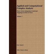 Applied and Computational Complex Analysis: Power Series, Integration, Conformal Mapping, Location of Zeros v. 1 by Peter Henrici
