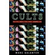 Cults: Faith, Healing and Coercion by Marc Galanter