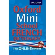 Oxford Mini School French Dictionary by Oxford Dictionaries