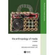 The Anthropology of Media by Kelly Askew