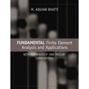 Fundamental Finite Element Analysis and Applications by M. Asghar Bhatti
