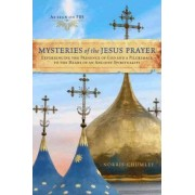 Mysteries of the Jesus Prayer: Experiencing the Presence of God and a Pilgrimage to the Heart of an Ancient Spirituality by Norris Chumley