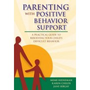 Parenting with Positive Behavior Support by Meme Hieneman