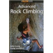 How to Climb: Advanced Rock Climbing by John Long