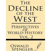 The Decline of the West (Volume 2) by Oswald Spengler